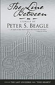 The Line Between par Peter S. Beagle