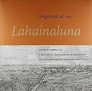Engraved at Lahainaluna: A History of…