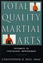 Total Quality Martial Arts by Christopher D.…