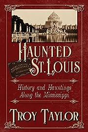 Haunted St. Louis: History & Hauntings Along…