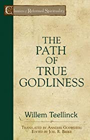 The Path of True Godliness (Classics of…