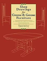 Shop Drawings for Greene & Greene Furniture:…