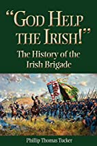 God Help the Irish!: The History of the…