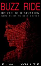 Buzz Ride: Driven to Disruption: Memoirs of…