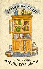 Food Storage 101 Where do I begin? (Cookin'…