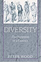 Diversity: The Invention of a Concept by…