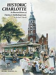 Historic Charlotte av Dan L. Morrill