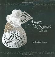 Angels: A Knitter's Dozen (A…