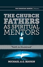 The Church Fathers as Spiritual Mentors:…