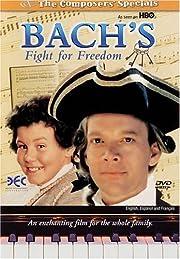 Bach's Fight for Freedom – tekijä:…