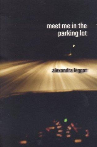 Meet Me in the Parking Lot, Leggat, Alexandra