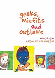 Geeks, Misfits and Outlaws: Short Fiction…