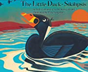 The little duck = Sikihpsis af Beth Cuthand