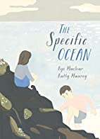 The Specific Ocean by Kyo Maclear