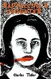 Rappaccini's daughter / Charles Tidler