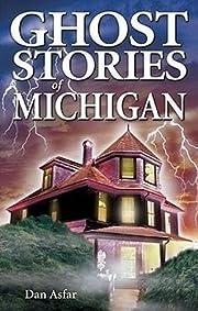 Ghost stories of Michigan – tekijä: Dan…