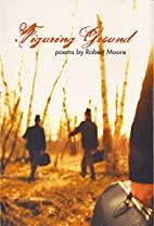 Figuring Ground by Robert Moore