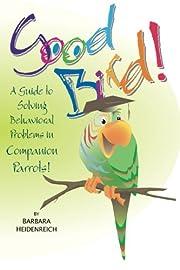 Good Bird! A Guide to Solving Behavioral…