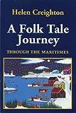 A folk tale journey through the Maritimes / Helen Creighton