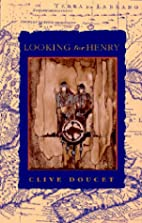Looking for Henry by Clive Doucet
