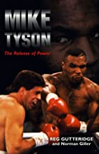 Mike Tyson: The Release of Power by Reg…
