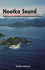 Nootka Sound and the Surrounding Waters of…