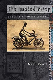 The Masked Rider: Cycling in West Africa de…
