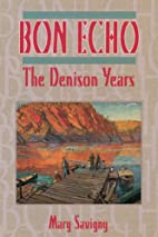 Bon Echo: The Denison Years by Mary Savigny