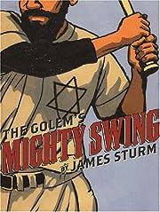 The Golem's Mighty Swing af James Sturm