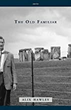The Old Familar by Alix Hawley