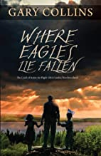 Where Eagles Lie Fallen: The Crash of Arrow…