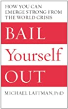 Bail Yourself Out: How You Can Emerge Strong…