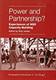 Power and partnership? : experiences of NGO capacity-building / edited by Rick James
