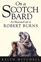 On a Scotch Bard: An Illustrated Life of…