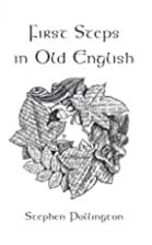 First Steps in Old English by Stephen…