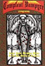 The Compleat Vampyre: The Vampyre Shaman, Werewolves, Witchery & the Dark Mythology of the Undead - Nigel Aldcroft Jackson
