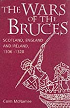 The Wars of the Bruces: Scotland, England…
