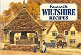 Favourite Wiltshire recipes / compiled by Dorothy Baldock ; with illustrations by A.R. Quinton and Nelly Erichsen