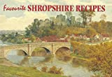 Favourite Shropshire recipes / compiled by Dorothy Baldock ; with paintings by A.R. Quinton