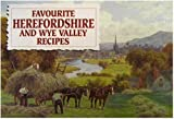 Favourite recipes from Herefordshire and the Welsh Marches / compiled by Dorothy Baldock ; illustrated by A.R. Quinton