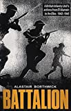 Battalion : a British infantry unit's actions from El Alamein to the Elbe, 1942-1945 / Alastair Borthwick