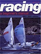 Racing: A Beginners Manual 2001-2005 by John…