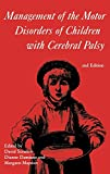 Management of the motor disorders of children with cerebral palsy / edited by David Scrutton