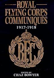 Royal Flying Corps Communiques, 1917-18 de…