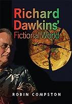 Richard Dawkins' Fictional World by…