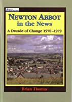 Newton Abbot in the News. A Decade of Change…
