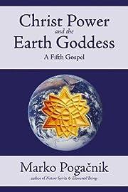 Christ Power and the Earth Goddess de Marko…