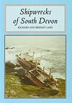 Shipwrecks of South Devon by Richard Larn
