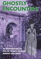 Ghostly Encounters as Experienced by Margo…