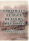 Football League players' records, 1888 to 1939 / Michael Joyce